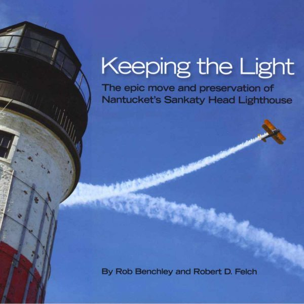book cover Keeping the Light - The epic move and preservation of Sankaty Head Lighthouse